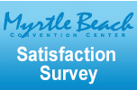 Myrtle Beach Convention Center Satisfaction Survey